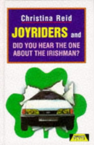 Joyriders and Did You Hear the One About the Irishman? (Heinemann Plays For 14-16+) Edited by Christina Reid