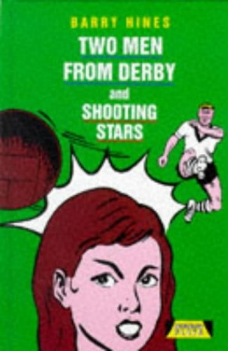 Two Men from Derby and Shooting Stars By Barry Hines