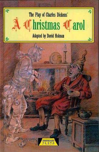 """The Play of """"A Christmas Carol"""" by Charles Dickens"""