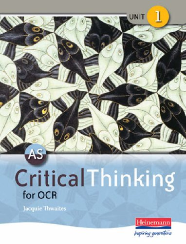 AS Critical Thinking for OCR Unit 1 (OCR GCE Critical Thinking 2008) By Edited by Jacquie Thwaites