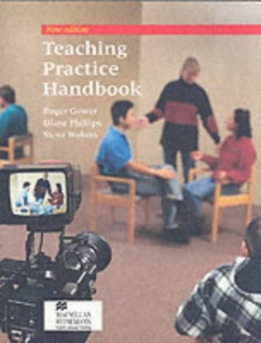 Teaching Practice Handbook (Handbooks for the English Classroom) By Roger Gower