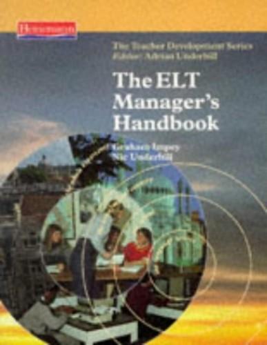 The ELT Manager's Handbook (Teacher Development) By Graham Impey