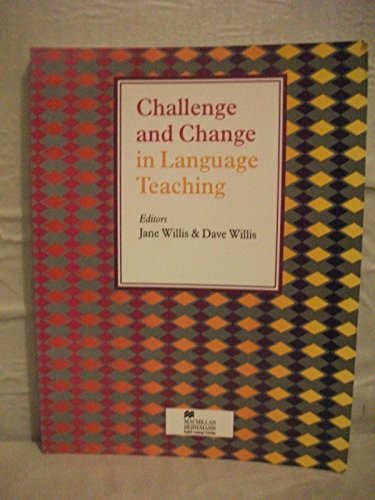 Challenge and Change in Language Teaching By Edited by Jane Willis