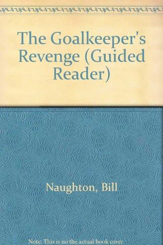 The Goalkeeper's Revenge by Bill Naughton