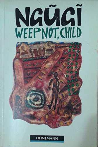 Weep Not, Child: Upper Level (Macmillan Guided Readers - Upper level By Ngugi wa Thiong'o