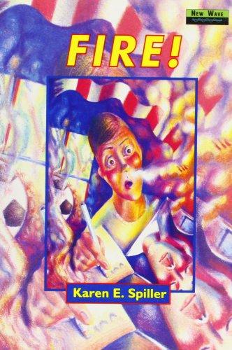 Fire! By Karen E. Spiller