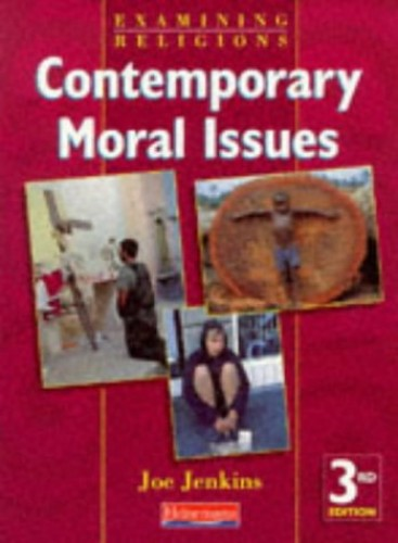 Contemporary Moral Issues (3rd edition) By Joe Jenkins