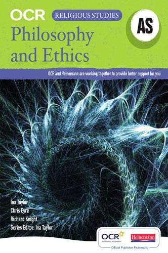 AS Philosophy and Ethics for OCR Student Book By Edited by Ina Taylor