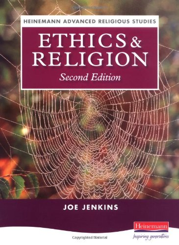 Heinemann Advanced Religious Studies: Ethics and Religion By Edited by Joe Jenkins