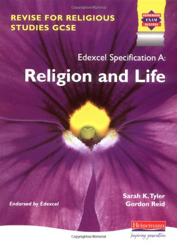 Revise for Religious Studies GCSE for Edexcel: Religion & Life By Gordon Reid