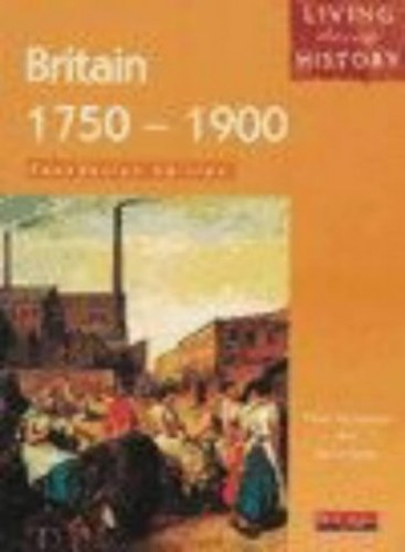 Living Through History: Foundation Book.  Britain 1750-1900 By Fiona Reynoldson