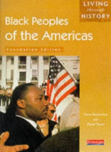 Living Through History: Foundation Book.   Black Peoples of the Americas By Fiona Reynoldson