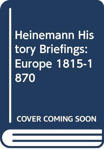 Heinemann History Briefings: Europe 1815-1870 By Peter Caterall