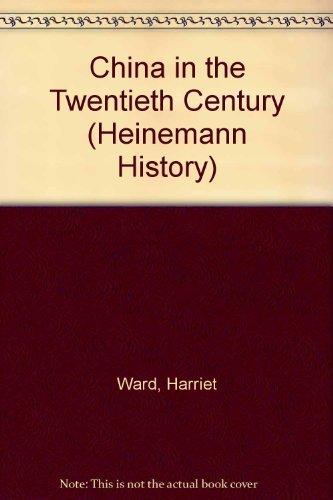 China in the Twentieth Century By Harriet Ward