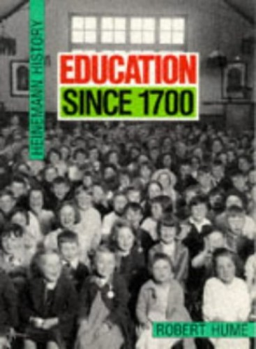 Heinemann History: Education Since 1700 By Robert Hume