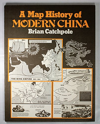 A Map History of Modern China By Brian Catchpole