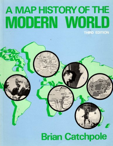 A Map History of the Modern World By Brian Catchpole