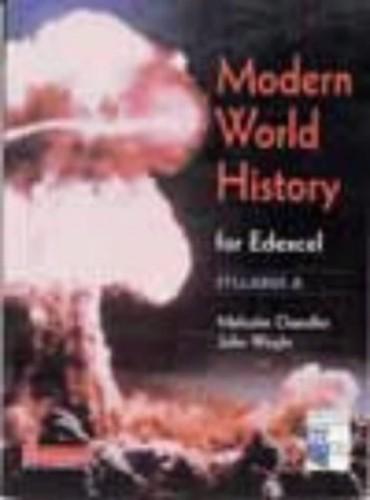 A Modern World History for EDEXCEL syllabus: EdEXCEL Syllabus A By Malcolm Chandler