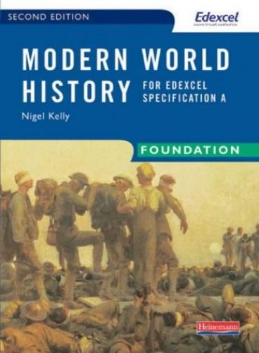 Modern World History for Edexcel: Foundation Textbook By Nigel Kelly