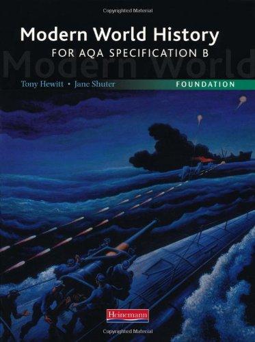 Modern World History for AQA: Foundation Textbook By Tony A. J. Hewitt