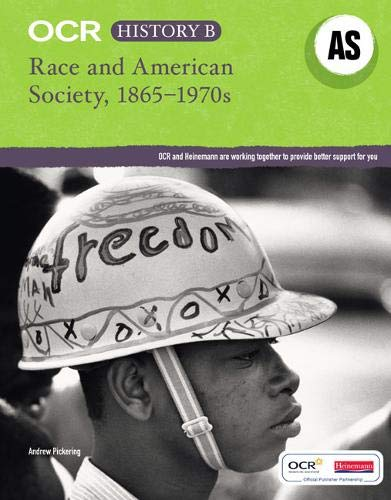 OCR A Level History B: Race and American Society 1865-1970s (OCR GCE History B) By Andrew Pickering