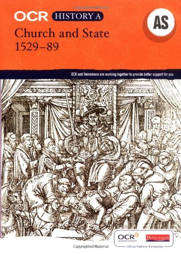 OCR A Level History A: Church and State 1529-1589 By Colin Pendrill