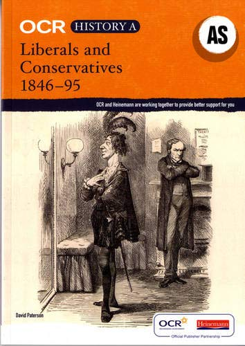 OCR A Level History A: Liberals and Conservatives 1846-1895 By David Peterson