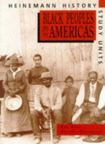 Heinemann History Study Units: Student Book.  Black Peoples of the Americas By Bob Rees