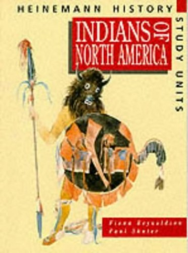 Heinemann History Study Units: Student Book.  Indians of North America By Fiona Reynoldson