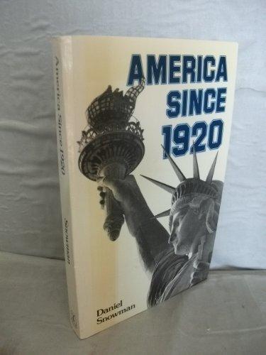 America Since 1920 By Daniel Snowman