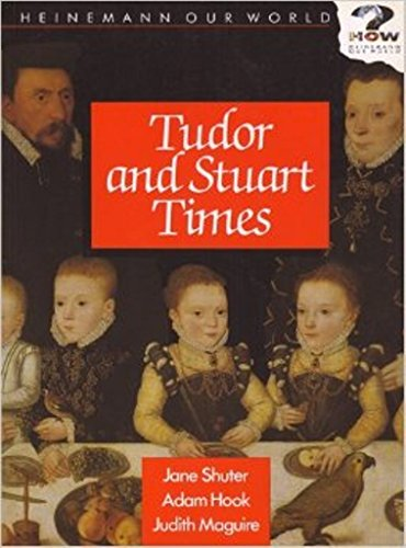 Heinemann Our World: Upper Key Stage 2: Tudor and Stuart Times by Jane Shuter