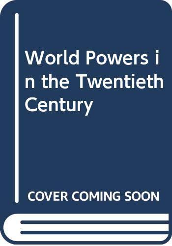 World Powers in the Twentieth Century By Harriet Ward