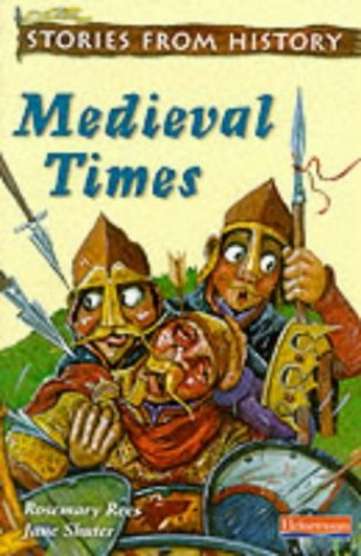 Mediaeval Times (Stories from History) By Rosemary Rees