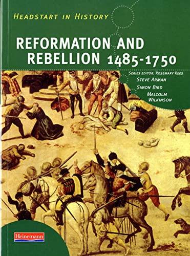 Headstart In History: Reformation & Rebellion 1485-1750 By Steve Arman