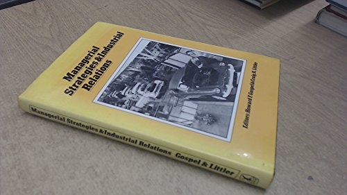 Managerial Strategies and Industrial Relations By Howard F. Gospel