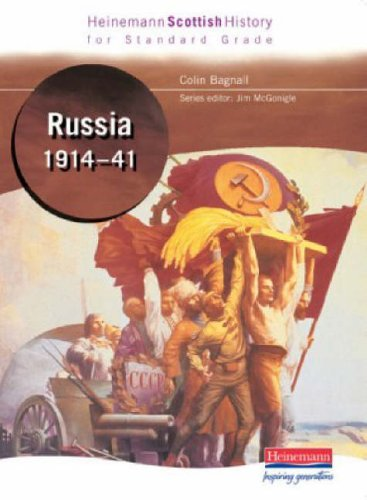 Hein Standard Grade History: Russia 1914-41 By Edited by Colin Bagnall