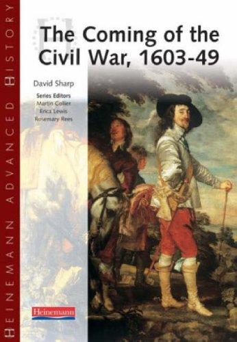 Heinemann Advanced History: The Coming of the Civil War 1603-49 By David Sharp