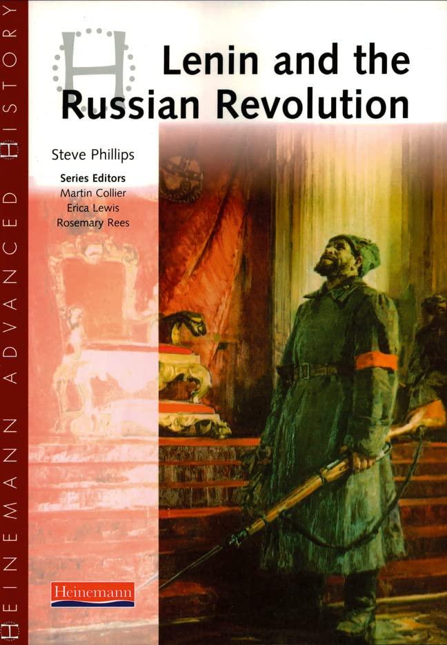 Heinemann Advanced History: Lenin and the Russian Revolution by Steve Philips