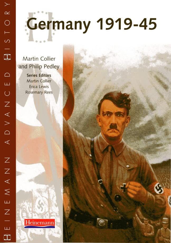 Heinemann Advanced History: Germany 1919-45 By Martin Collier