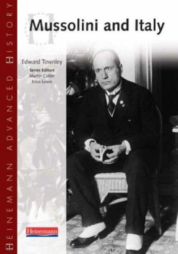 Heinemann Advanced History: Mussolini & Italy By Edward Townley