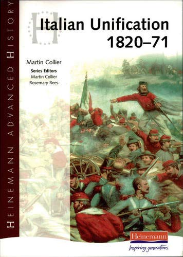 Heinemann Advanced History: Italian Unification 1820-71 By Martin Collier
