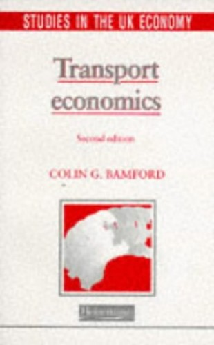 Studies in the UK Economy: Transport Economics (Studies in Economics and Business) by Colin Bamford