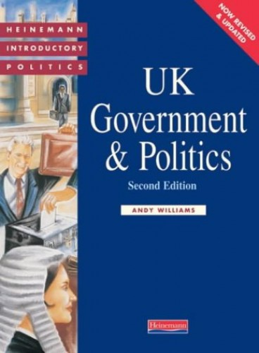 UK Government and Politics By Andy Williams