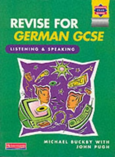 Revise German GCSE: Listening and Speaking Book By Edited by John Pugh