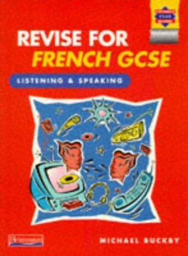 Revise for French GCSE: Listening and Speaking (Book and 2 cassettes) By Michael Buckby