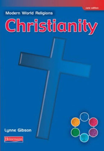 Modern World Religions: Christianity Pupil Book Core By Lynne Gibson