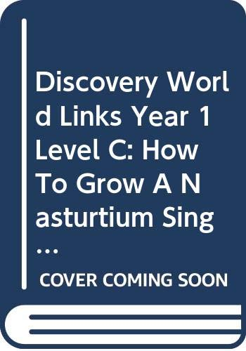 Discovery World Links Year 1 Level C: How To Grow A Nasturtium Single
