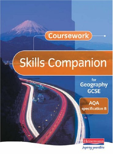 Coursework Skills Companion for Geography GCSE: AQA Specification B By Edited by David Payne