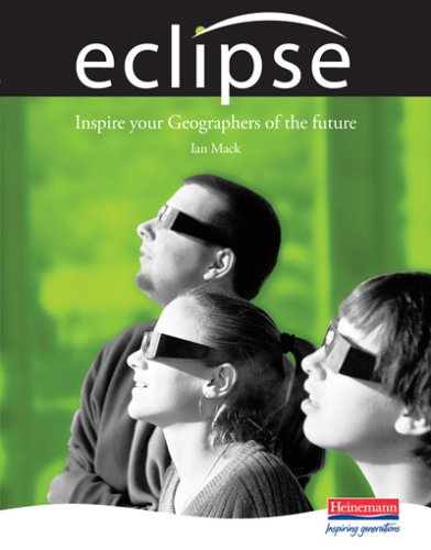 Eclipse: A New Approach to 11-14 Geography By Ian Mack