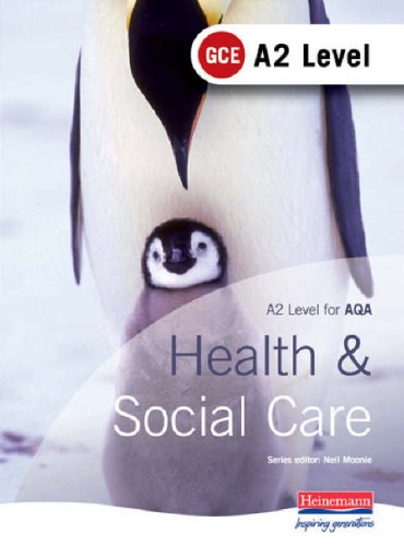 A2 GCE Health and Social Care Student Book for AQA By Karen Hucker